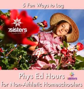 5 Fun Ways to Log Phys Ed Hours for Non-Athletic Homeschoolers 7SistersHomeschool.com