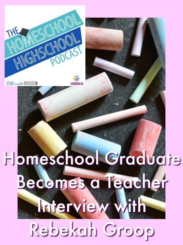 Podcast Homeschool Graduate Becomes a Teacher, Interview with Rebekah Group