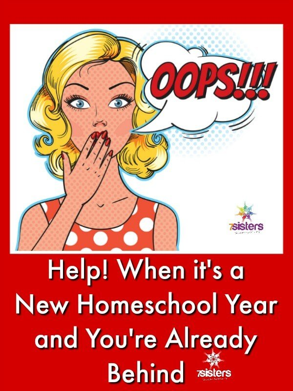 Help! When it's a New Homeschool Year and You're Already Behind