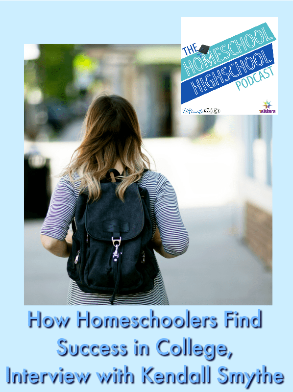 Homeschool HighSchool Podcast Ep 139: Finding Success in College, Interview with Kendall Smythe. Homeschool high school graduate do great with these tips!
