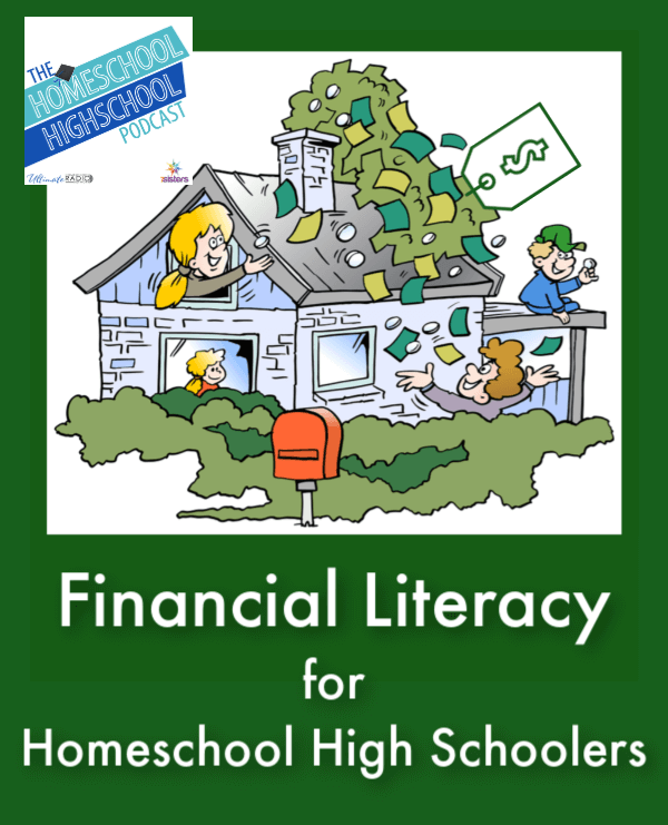 Homeschool Highschool Podcast Ep 143: Financial Literacy for Teens. Financial Literacy gives your teens the skills they need for a healthy financial future while building a solid transcript.