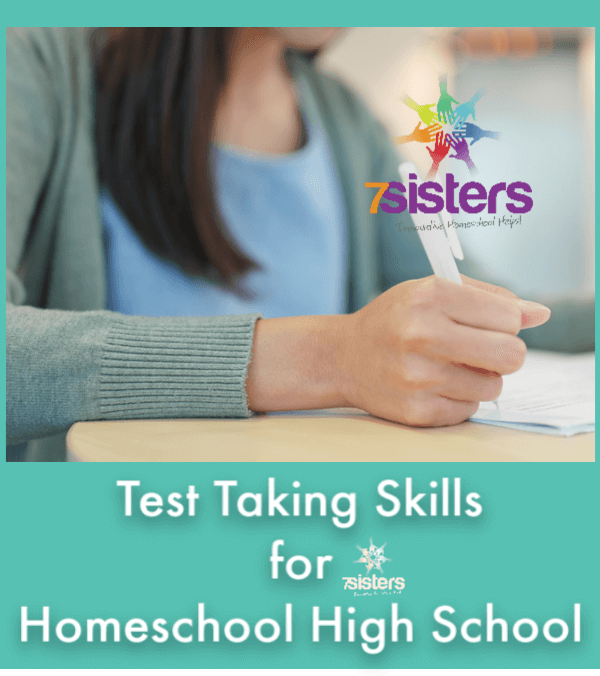Test Taking Skills for Homeschool High School. 7SistersHomeschool.com shares tips for success and confidence for teens learning to take tests for their high school courses.