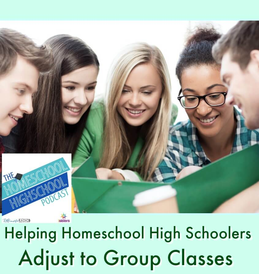 HSHSP Ep 153: Helping Homeschool High Schoolers Adjust to Group Classes. Homeschool high schoolers often take co-op, group or dual-enrollment courses. Here are tips for success.