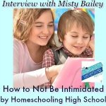 HSHSP Ep 156: How to Not Be Intimidated by Homeschooling High School, Interview with Misty Bailey