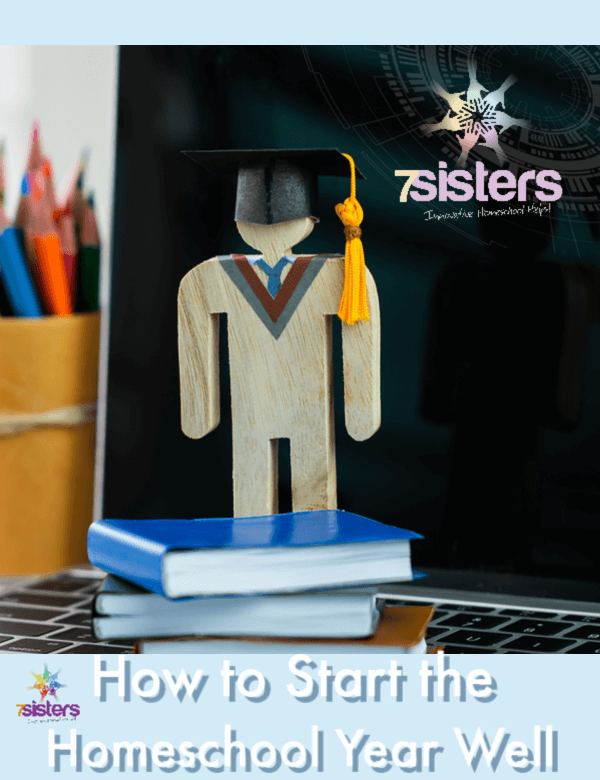 How to Start the Homeschool High School Year Well. Tips for getting the homeschool high school year off to a good start in a way that fits your family's interests and needs. #HomeschoolHighSchool #StartingHomeschoolYear #HomeschoolPlanning #HomeschoolEncouragement #7SistersHomeschool