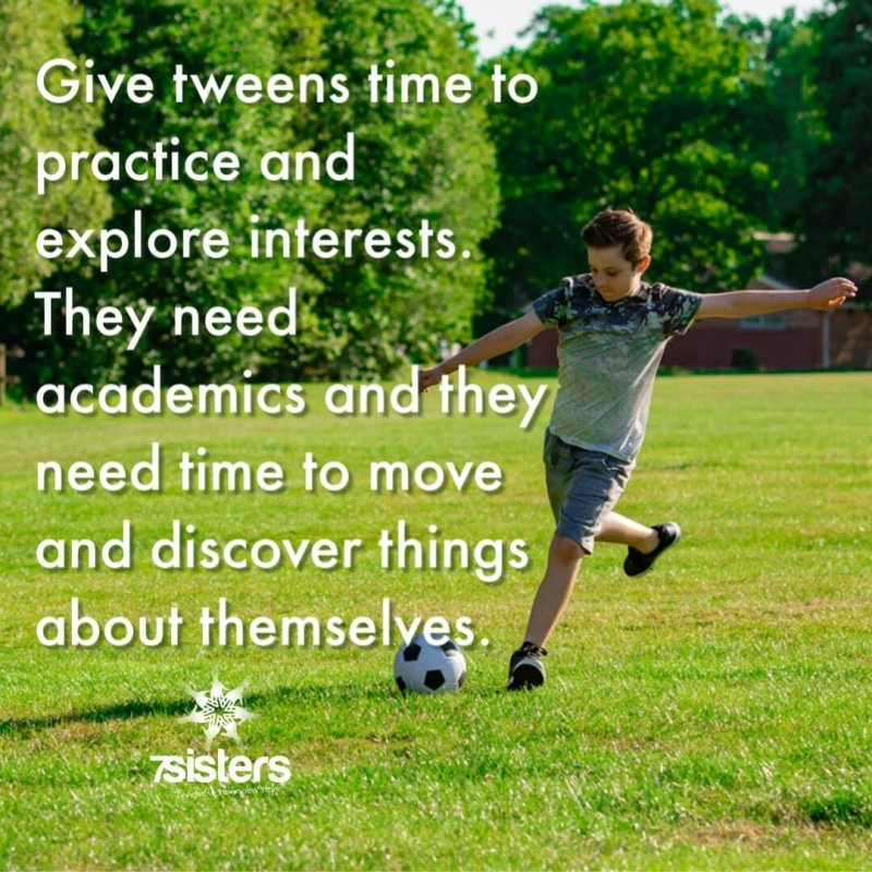 Give tweens time to practice and explore interests.