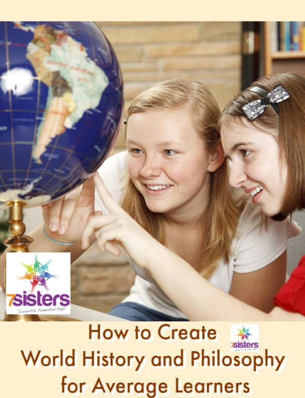 How to Create World History and Philosophy for Average Learners. Non-college-bound homeschool high schoolers can enjoy World History if it is taught at their level, in a meaningful and engaging way. 7Sisters History and Philosophy is a great way for average teens to learn World History and like it! #HomeschoolHighSchool #HomeschoolWorldHistory #WorldHistoryForAverageTeens #NonCollegeBoundTeens #HistoryForNonCollegeBoundTeens