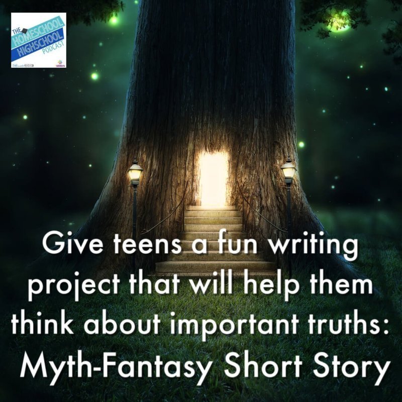 Give your teens a fun writing project that will help them think about important truths: Myth Fantasy Short Story. It will build creativity and conscience.