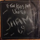Sham 69 - If the kids are united | Front