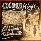 Coconut Kings - Lost & Thirsty in Palookaville | Front
