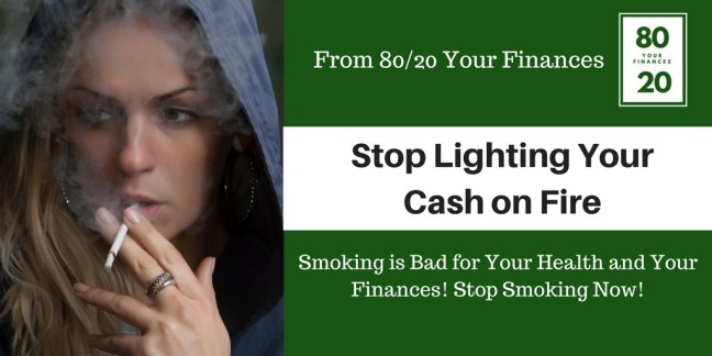 Improve your finances by kicking the smoking habit - stop lighting your cash on fire. Smoking bad finances.