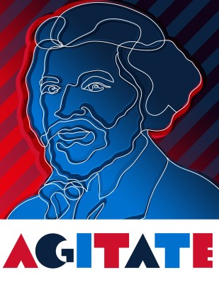 Agitate / Frederick Douglass
