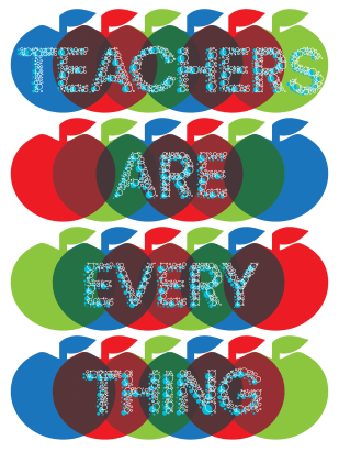 """Teachers Are Everything"" Poster for Creative Action Network"