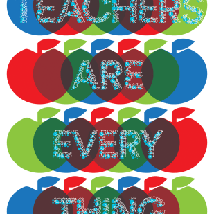 """""""Teachers Are Everything"""" Poster for Creative Action Network"""