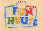 Fun House