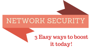 Network Security…3 Easy Steps