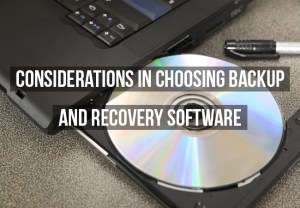 Consider these factors for your backup software