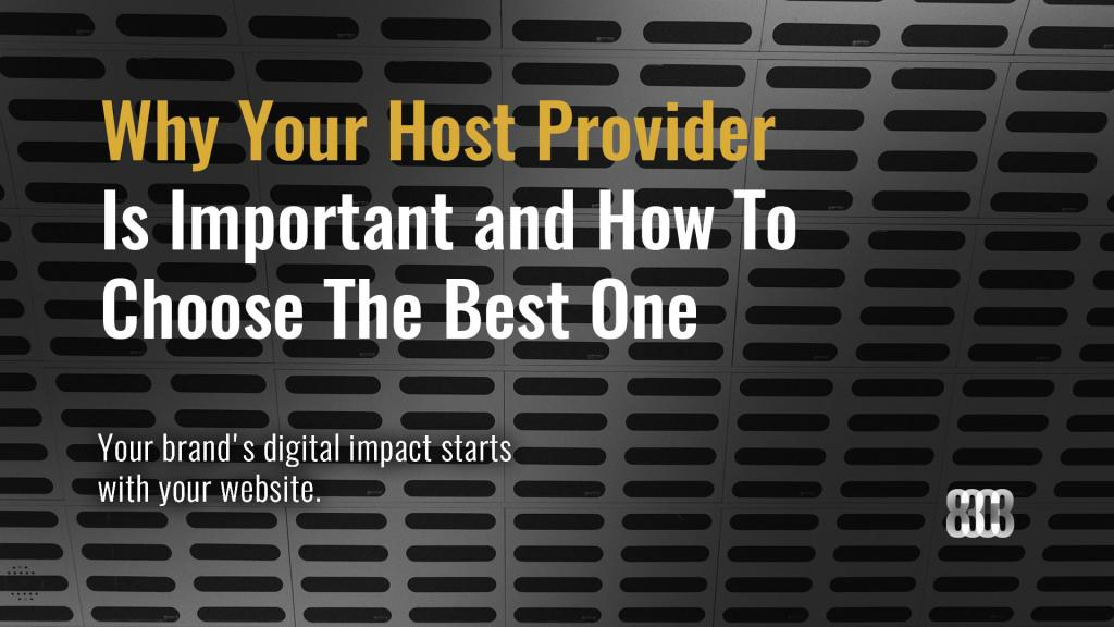 Why Your Host Provider Is Important and How To Choose The Best One