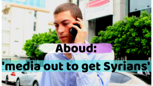 Aboud: 'This is not right, as a Syrian I was targeted'