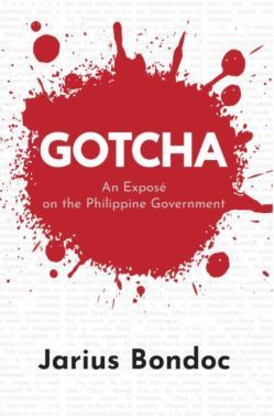 GOTCHA: AN EXPOSÉ ON THE PHILIPPINE GOVERNMENT