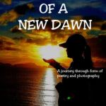 Promise of a New Dawn by Mari Felices | Poetry