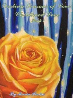 Destiny Seasons of Love: Childhood Love Book 1 | Maria Hestia | Paperback