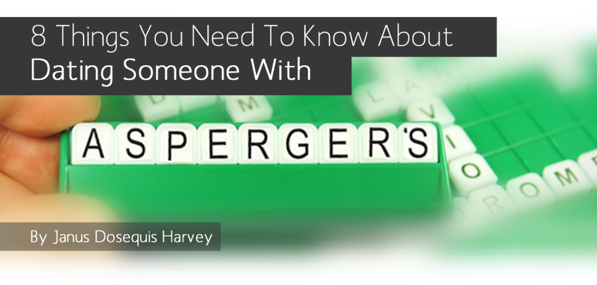 8 Things You Need To Know About Dating Someone With Asperger's