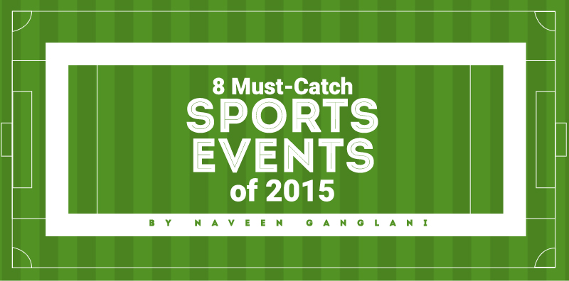 8-Must-Catch-Sports-Events-of-2015-headtitle