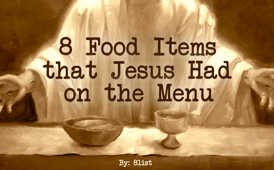8 Food Items That Jesus Had On The Menu