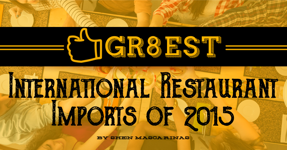 Gr8est International Restaurant Imports of 2015 h