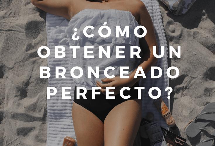(Español) ¿Cómo obtener un bronceado perfecto?