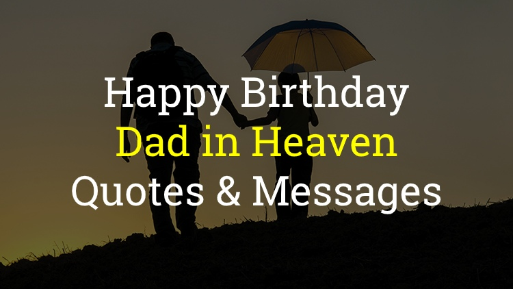 30 Happy Birthday Dad In Heaven Poems Wishes 90 Lovehome