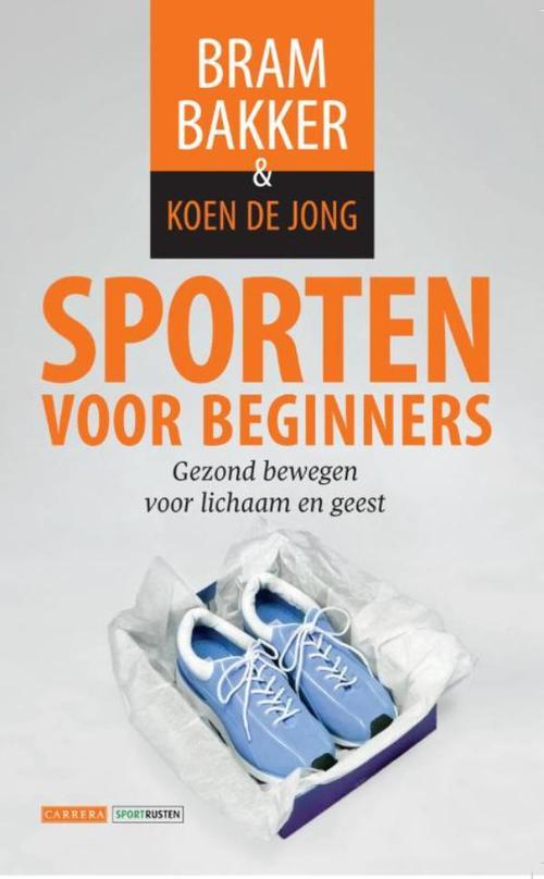 Sporten voor beginners - Bram Bakker, Koen de Jong - ebook