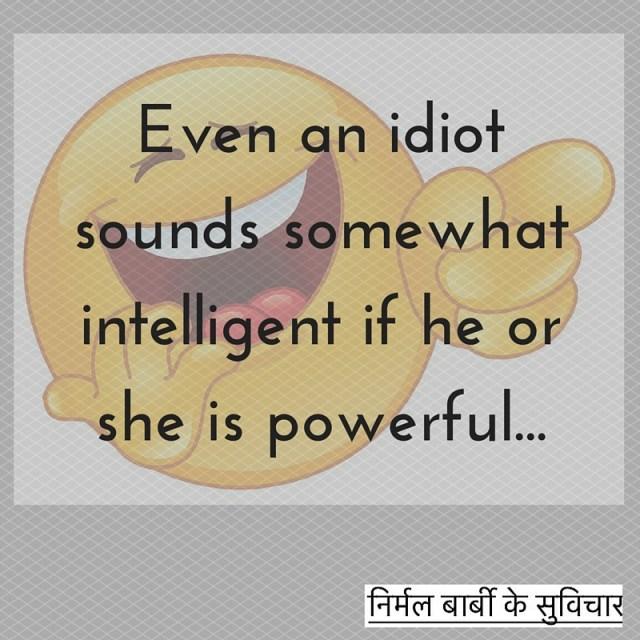 powerful idiot