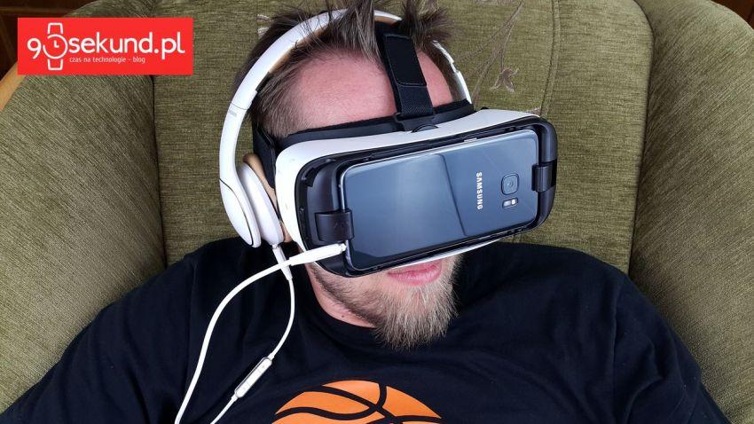 Samsung Galaxy S7 i Gear VR czyli wirtualna rzeczywistość - 90sekund.pl