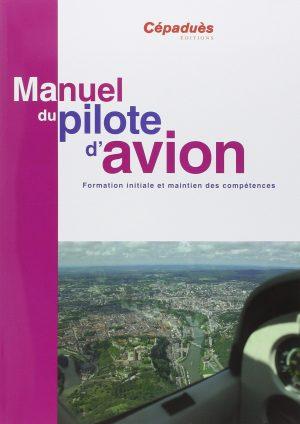 Manuel du pilote d'avion 17e édition LIVRE SEUL Broché – 5 février 2015