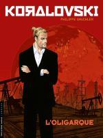 Koralovski tome 1 : l'oligarque Philippe Gauckler