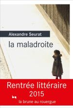 La maladroite Roman d'Alexandre Seurat