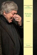 Profession du père: roman Roman de Sorj Chalandon