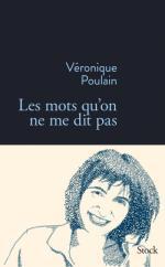Les mots qu'on ne me dit pas - Véronique Poulain - Stock