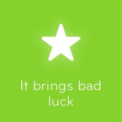 It brings bad luck 94