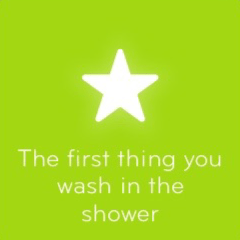The first thing you wash in the shower 94