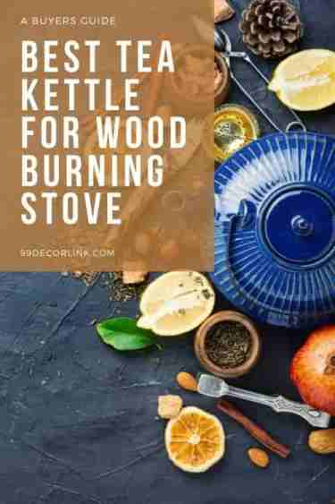 Best Tea Kettle For Wood Burning Stove Pinterest