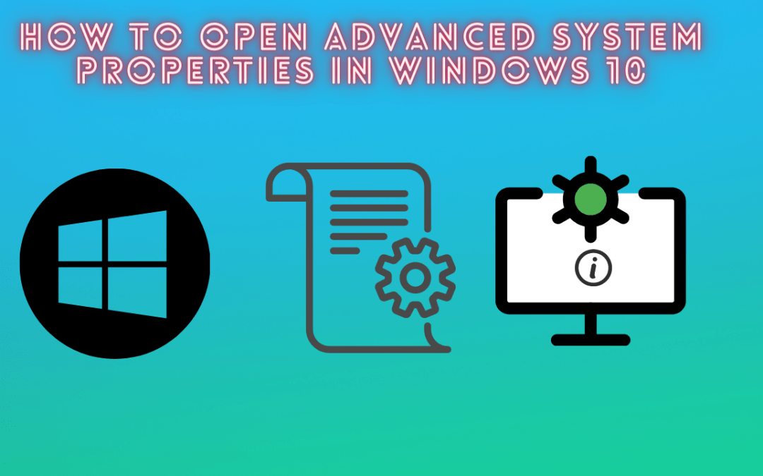 How to open Advanced System Properties in Windows 10