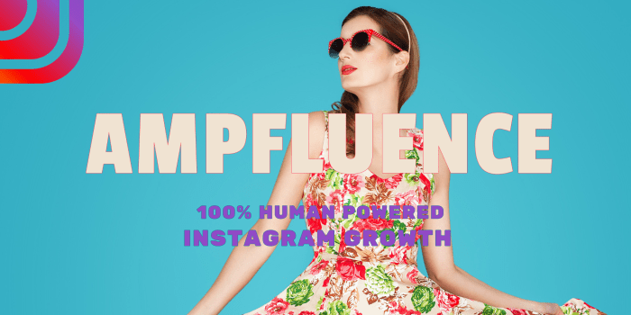 The Best Instagram Growth Service – Introducing Ampfluence