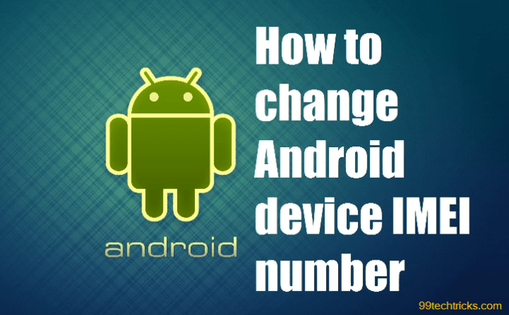 Change IMEI Number Of Any Android Device