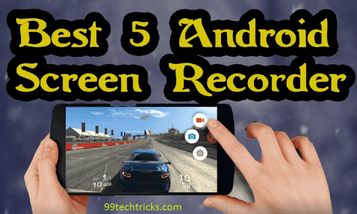 5 Best Screen Recorder App For Android