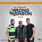 Da Streams - Wrong Reason