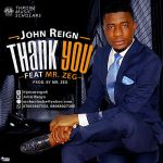 John Reign - Thank You Ft. Mr Zeg (Prod. Mr Zeg)