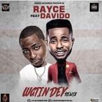 Rayce - Wetin Dey (Remix) ft. Davido
